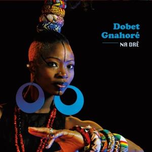Dobet Gnahoré – Na Dré