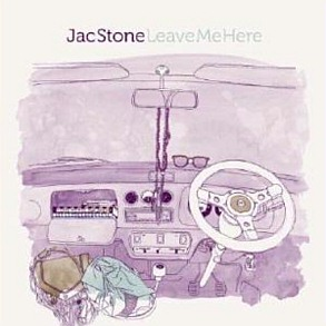 Jac Stone - Leave Me Here