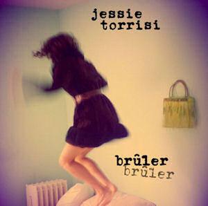 Brûler, Brûler by Jessie Torrisi