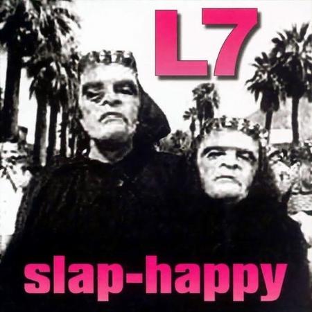 L7 - Slap Happy