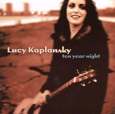 Lucy Kaplansky - Ten Year Night