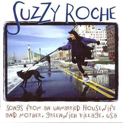 Suzzy Roche - Songs From an Unmarried Housewife and Mother, Greenwich Village, USA