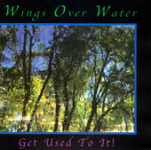 Wings Over Water - Get Used To It