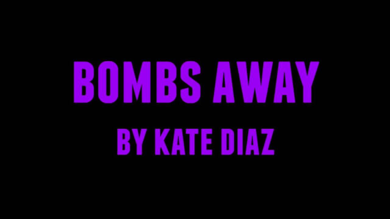 Kate Diaz - Bombs Away