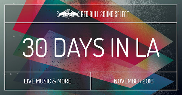 Red Bull Sound Select Presents: 30 Days in LA