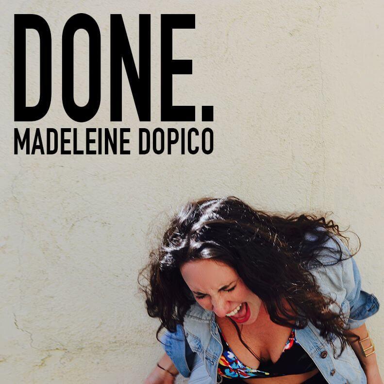 Madeleine Dopico - Done