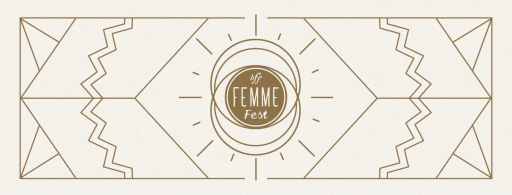 Benson First Friday FEMME Fest 2017