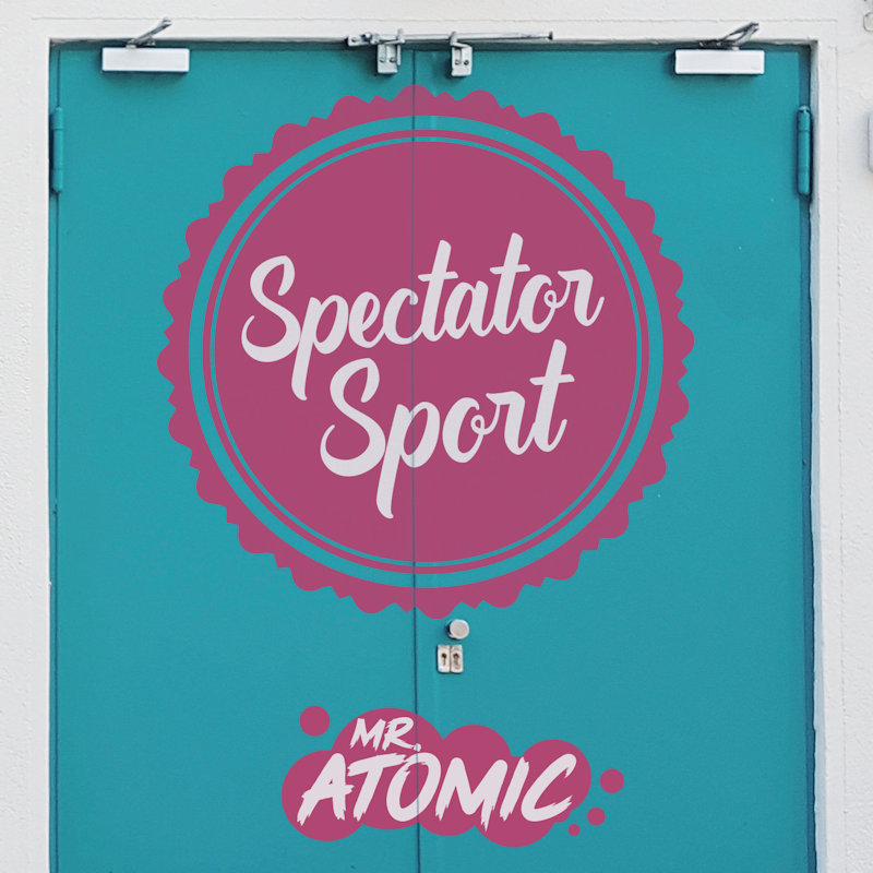Mr Atomic - Spectator Sport Album Art