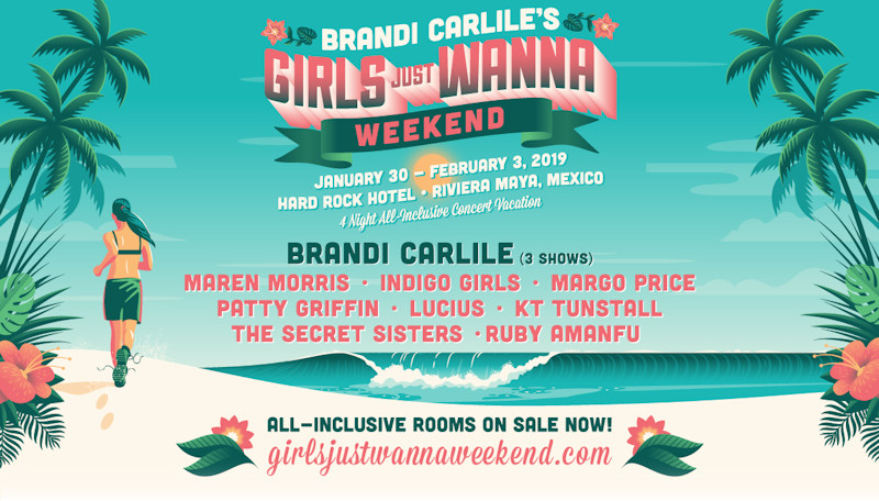 Brandi Carlile's Girls Just Wanna Weekend