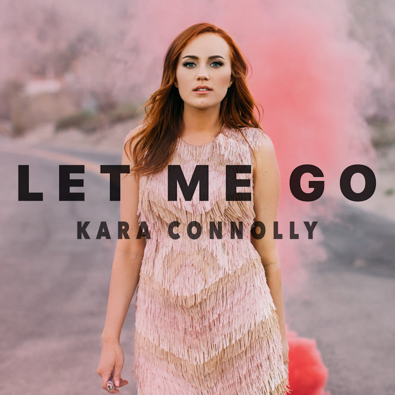 Kara Connelly – Let Me Go